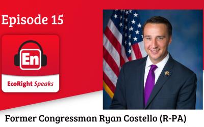 EcoRight Speaks, Episode 15: Former Congressman Ryan Costello