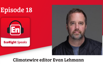 EcoRight Speaks, episode 18: E&E Daily reporter Evan Lehmann