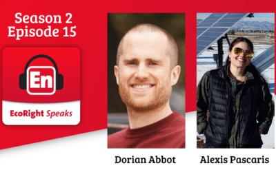 EcoRight Speaks, season 2, episode 15: Professor Dorian Abbot and researcher Alexis Pascaris