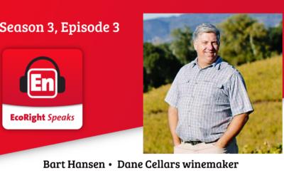 EcoRight Speaks, season 3, episode 3: winemaker Bart Hansen