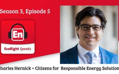 EcoRight Speaks, season 3, episode 5: Charles Hernick, Citizens for Responsible Energy Solutions